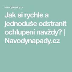 Jak si rychle a jednoduše odstranit ochlupení navždy? | Navodynapady.cz