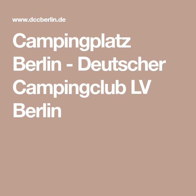 Campingplatz Berlin - Deutscher Campingclub LV Berlin