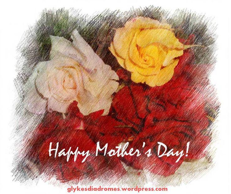Happy Mother's Day! / glykesdiadromes.wordpress.com