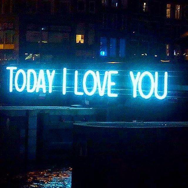 Today I love you. Neon Art//Neon LOVE!!!