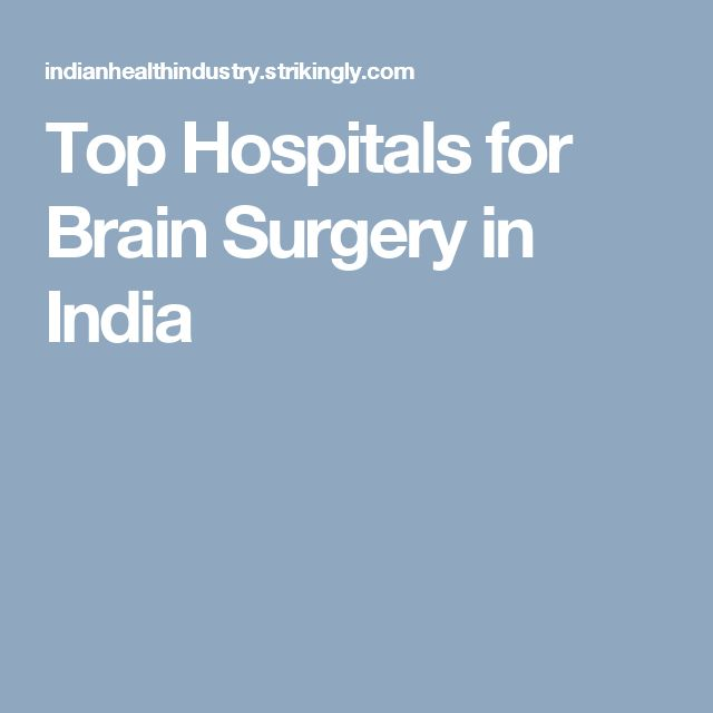 Top Hospitals for Brain Surgery in India