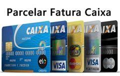 Como Parcelar Fatura do Cartão Caixa Econômica