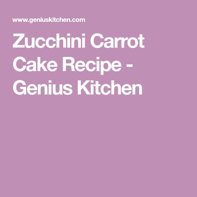Zucchini Carrot Cake Recipe - Genius Kitchen