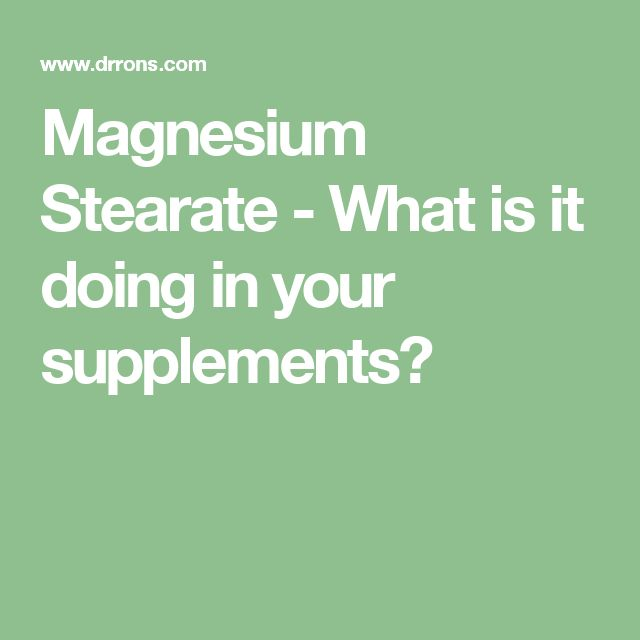 Magnesium Stearate - What is it doing in your supplements?