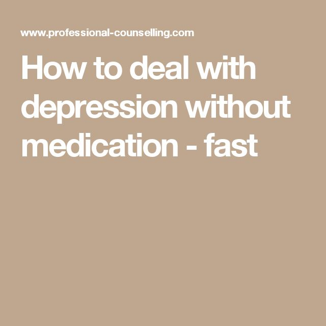 How to deal with depression without medication - fast