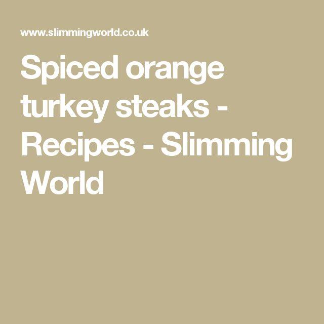 Spiced orange turkey steaks - Recipes - Slimming World