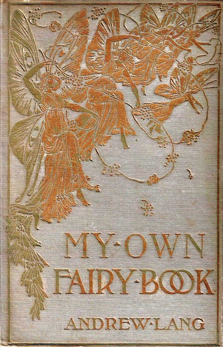 ≈ Beautiful Antique Books ≈  My own fairy book by Andrew Lang. Hurst & Co., Publishers, New York, c. 1910