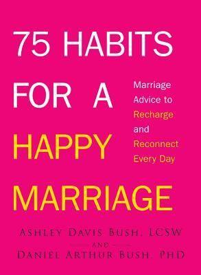 75 hábitos para um casamento feliz: conselhos para recarregar e reconectar todos os …   – Relationship