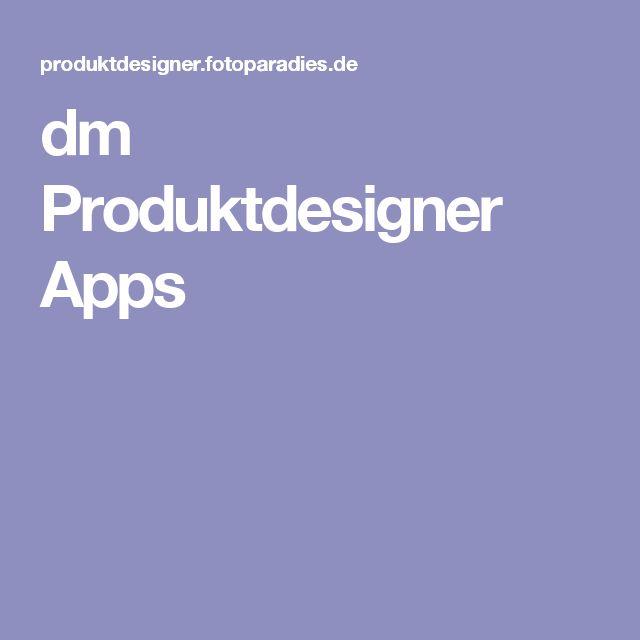 dm Produktdesigner Apps