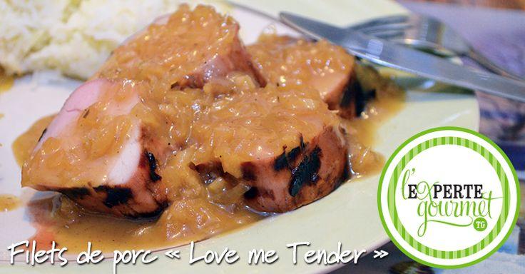 Filets de porc « Love me Tender »