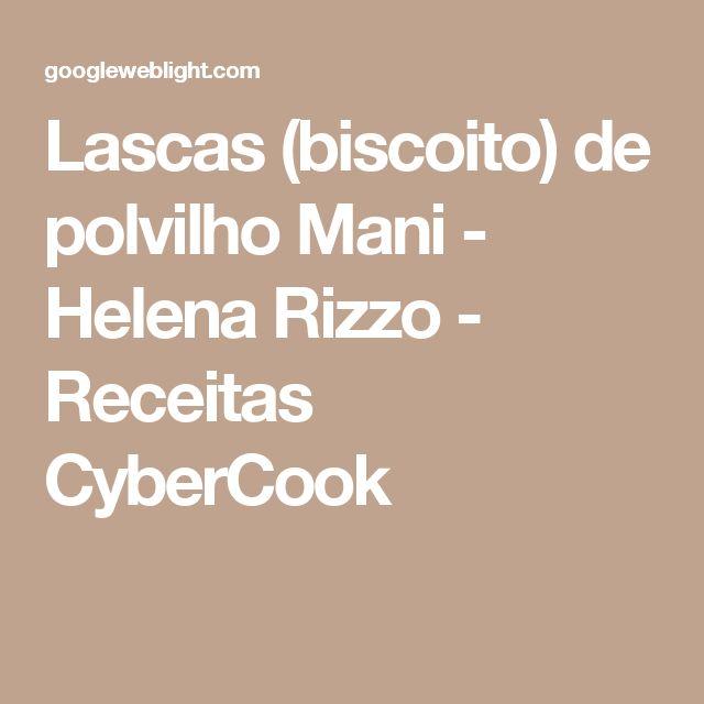 Lascas (biscoito) de polvilho Mani - Helena Rizzo - Receitas CyberCook
