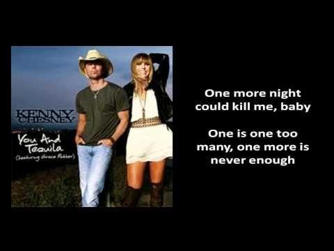 ▶ Kenny Chesney - You and Tequila Lyrics Ft.Grace Potter [New 2011 Single] - YouTube
