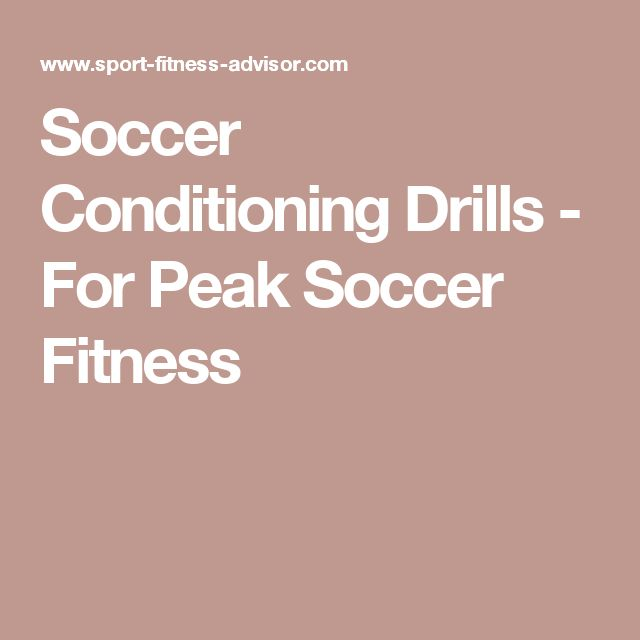 Soccer Conditioning Drills - For Peak Soccer Fitness