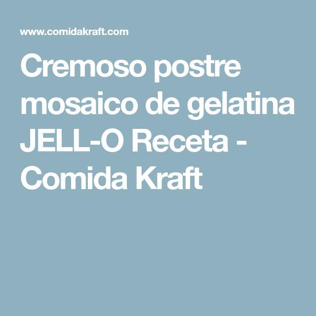 Cremoso postre mosaico de gelatina JELL-O Receta - Comida Kraft