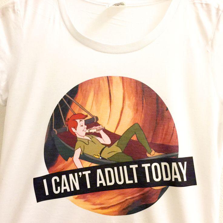 I Can't Adult Today Shirt | Never Grow Up | Disney Peter Pan