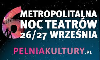 TEATR  CZARNEGO  TŁA:  Poniżeej link do programu VI Metropolitalnej Nocy...