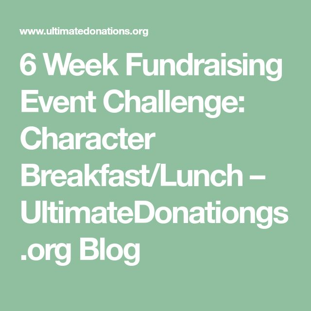 6 Week Fundraising Event Challenge: Character Breakfast/Lunch – UltimateDonationgs.org Blog