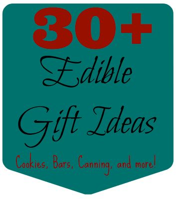 30+ Edible Gift Ideas - ***    THE COUNTRY CHIC COTTAGE   ***
