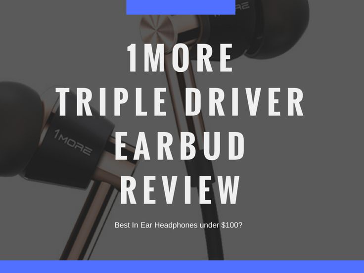 1more triple driver In-Ear Headphone Review | Audiophile On