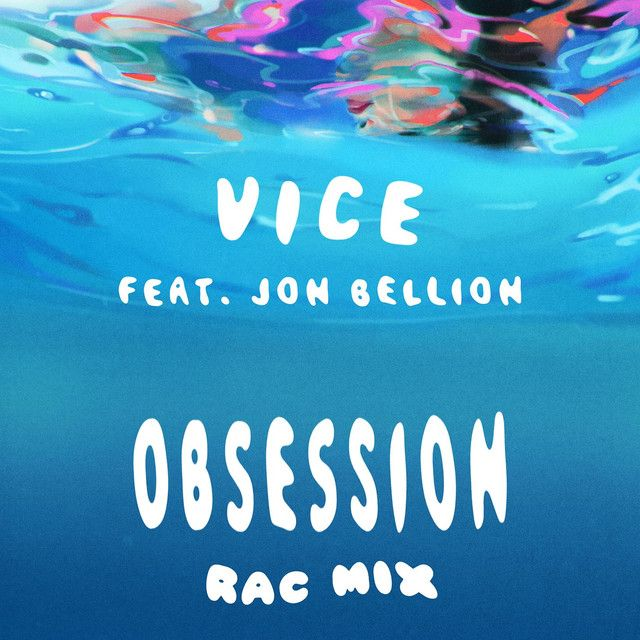 Obsession (feat. Jon Bellion) - RAC Mix, a song by Vice, Jon Bellion, RAC on Spotify