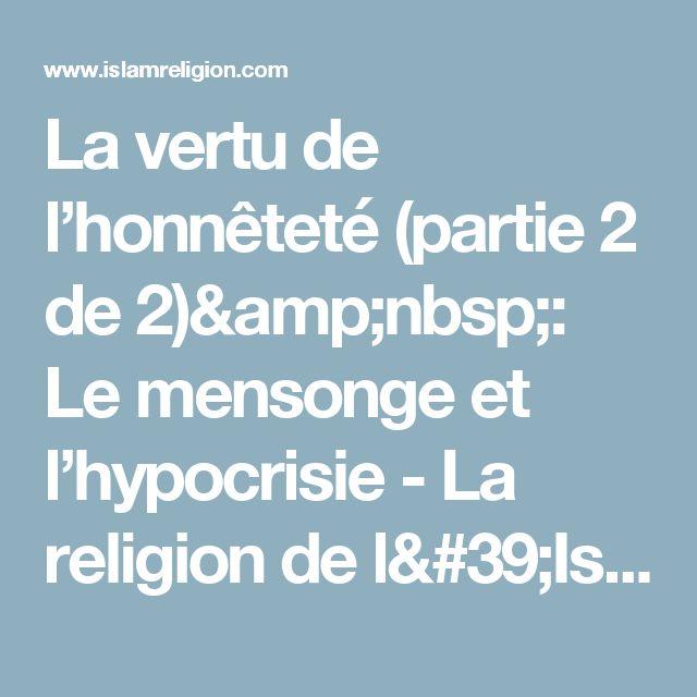La vertu de l'honnêteté (partie 2 de 2): Le mensonge et l'hypocrisie - La religion de l'Islam