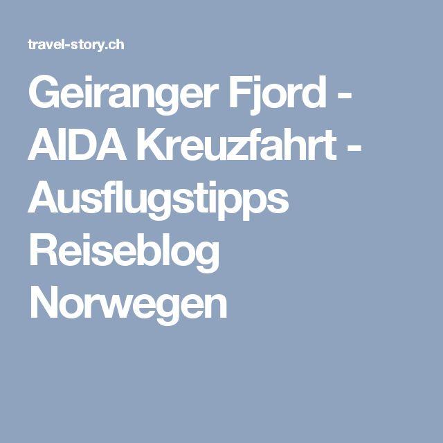 Geiranger Fjord - AIDA Kreuzfahrt - Ausflugstipps Reiseblog Norwegen