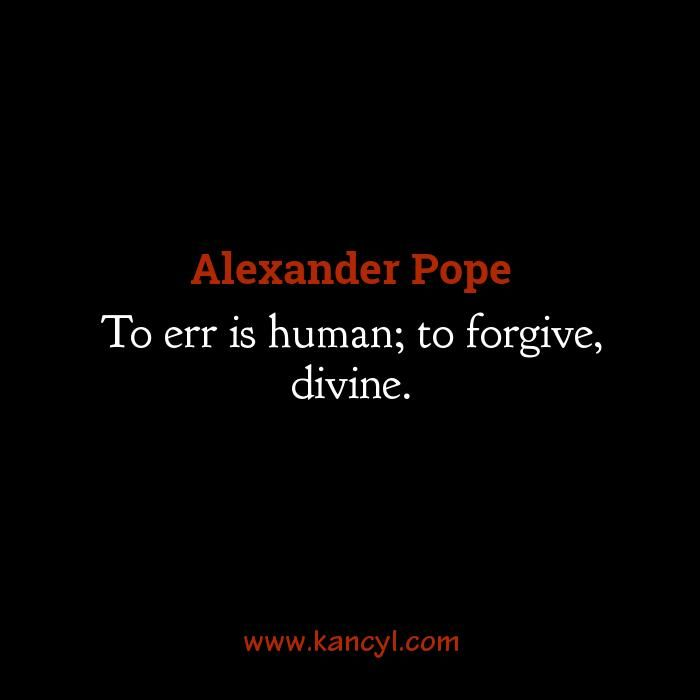 Forgiveness Is Divine Quote: 25+ Best Alexander Pope Quotes On Pinterest