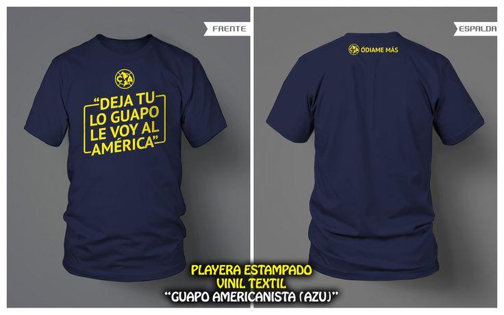 """PLAYERA AZUL """"GUAPO AMERICANISTA"""" ESTAMPADO VINIL TEXTIL • FRENTE Y VUELTA • Club América"""