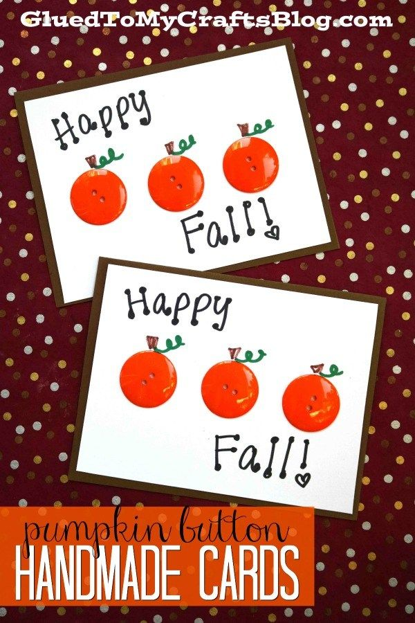Pumpkin Button Thanksgiving Cards 2 Year Olds And Up Pinterest