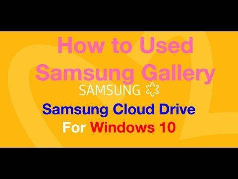 How To Download Samsung Gallery Or Samsung Cloud Drive For Windows