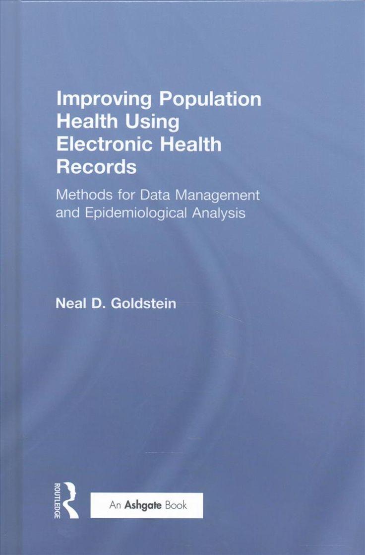 Improving Population Health Using Big Data: Methods for Data Management and Epidemiological Analysis