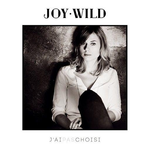 """""""J'ai pas choisi"""", le premier single de Joy Wild : http://www.menagere-trentenaire.fr/2014/02/10/j-ai-pas-choisi-joy-wild"""
