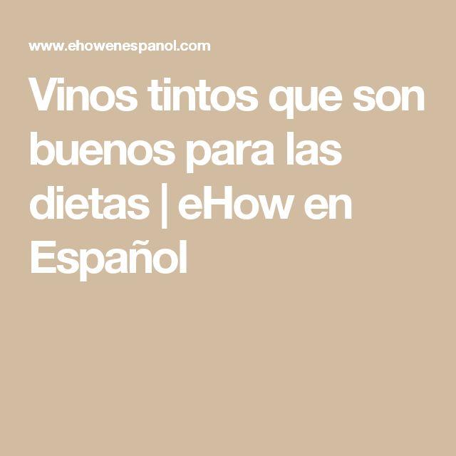 Vinos tintos que son buenos para las dietas | eHow en Español