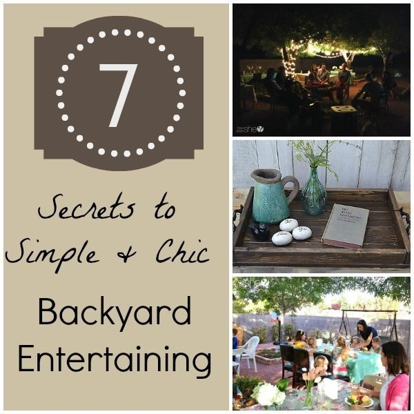 7 Secrets To Simple Chic Backyard Entertaining