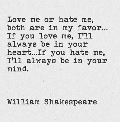 I don't know that this was written by Shakespeare, but I like it.