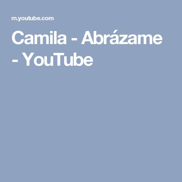 Camila - Abrázame - YouTube