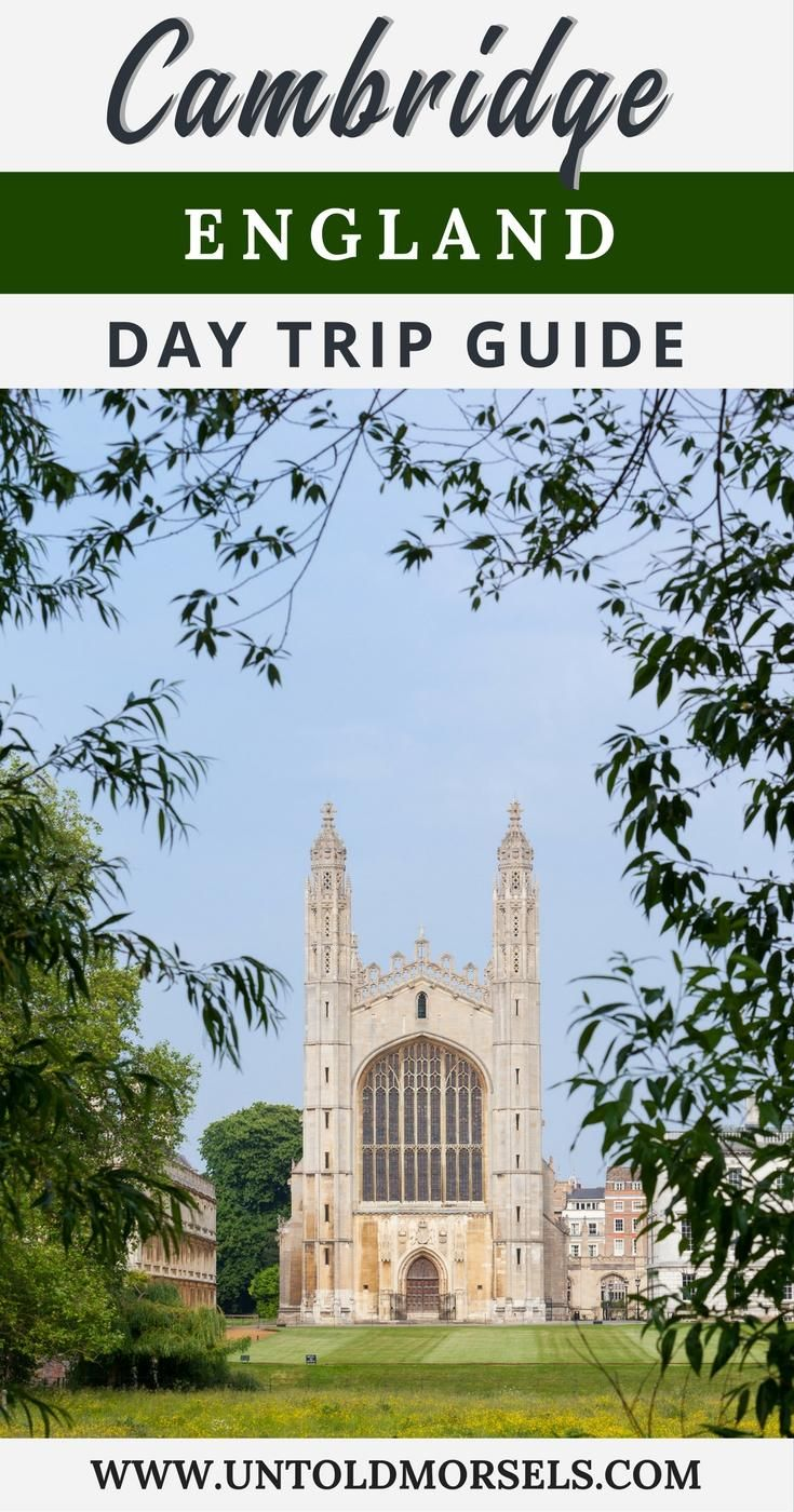 Cambridge, England: guide to a day trip from London to Cambridge - Cambridge University, King's College Chapel, Bridge of Sighs via @untoldmorsels