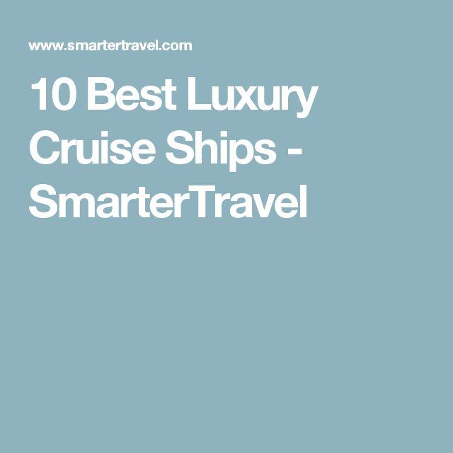 10 Best Luxury Cruise Ships - SmarterTravel