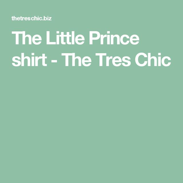 The Little Prince shirt - The Tres Chic