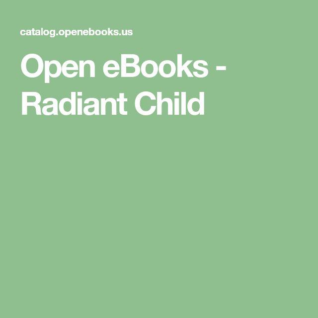 Open eBooks - Radiant Child