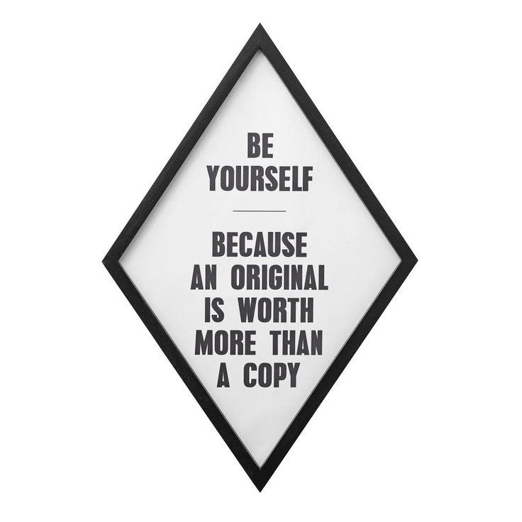 Enorm leuke zwarte lijst van Bloomingville met zwart witte poster. De tekst is uiteraard weer inspirerend genoeg. 'Be yourself, because an original is worth mor