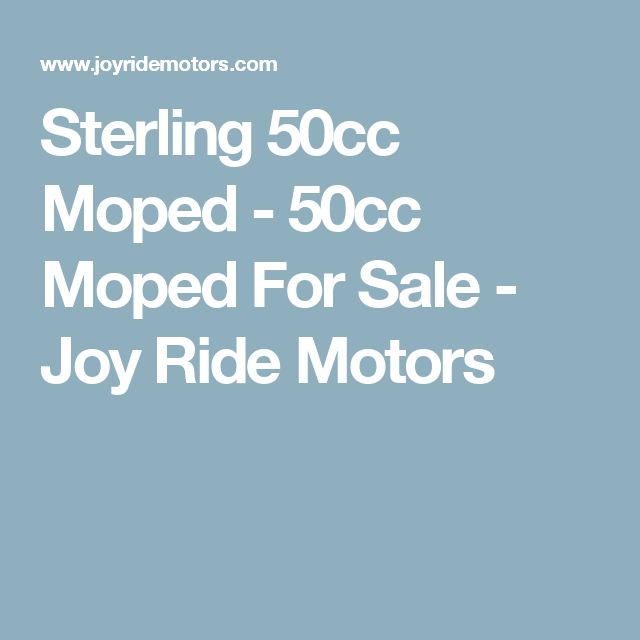 Sterling 50cc Moped - 50cc Moped For Sale - Joy Ride Motors