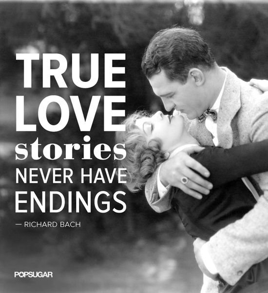 """""""True Love Stories Never Have Endings"""" -Richard Bach #lovequotes #quotes"""