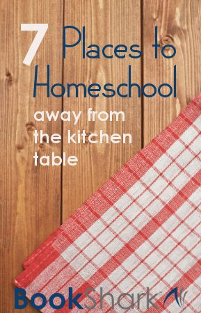 7 Places to Homeschool Away from the Kitchen Table