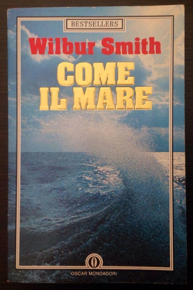 Wilbur Smith COME IL MARE 2^Rist. Oscar Bestsellers n.37 Settembre 1988