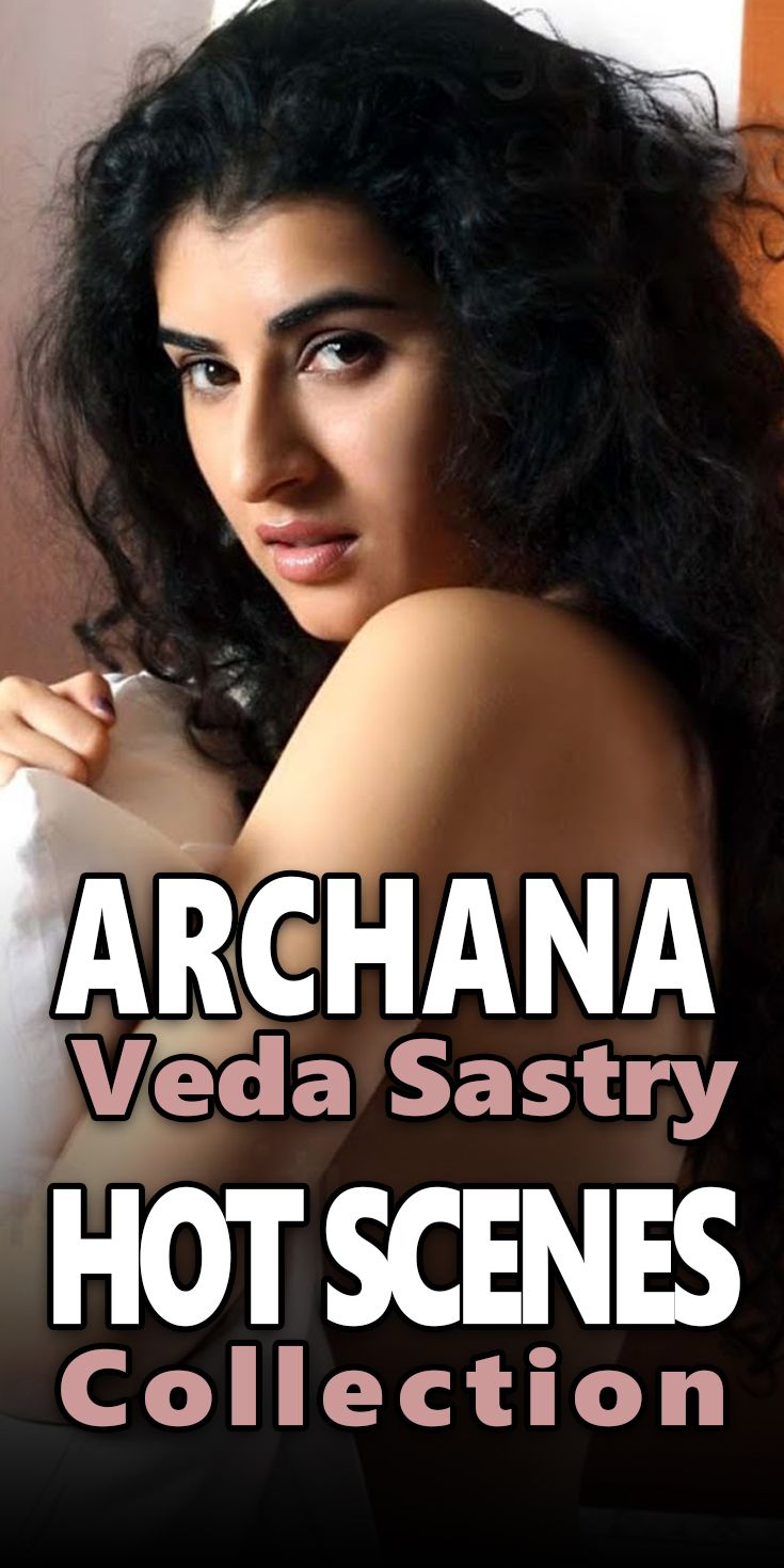 Archana Veda Sastry Hot Half Nude Photo In This Video About One Of South Indian Hot Actress Archana Who Participate In Big Boss Reality Show In Telugu And