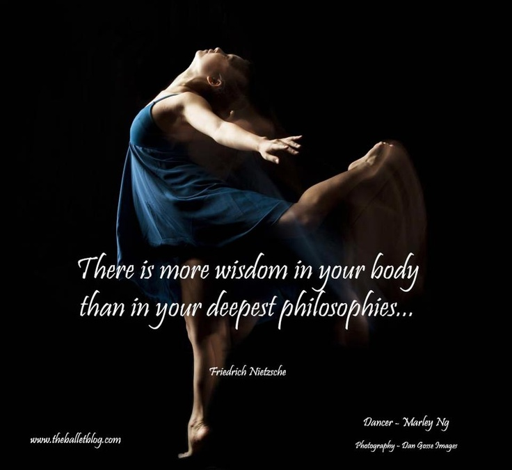 Quotes Life Dancing: There Is More Wisdom In Your Body... #dance #quote