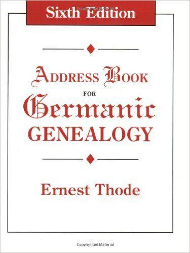 Address Book for Germanic Genealogy 6th ed.: Ernest Thode: 9780806315263: Amazon.com: Books