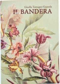 """""""Il mio Bandera"""" Gisella Tamagno Editore: Il quadrifoglio - Anno: 2007"""