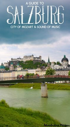 Salzburg is the city of Mozart and Sound of Music; famous for its mountainous backdrop and baroque UNESCO Old Town. Here's a travel itinerary for things to do in Salzburg, Austria.